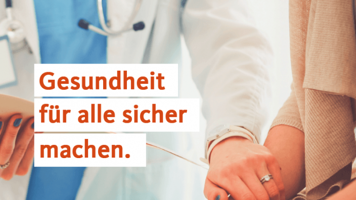 Gesundheit für alle sicher machen.