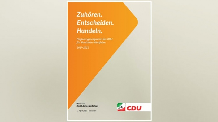 Zuhören. Entscheiden. Handeln. Regierungsprogramm der CDU für Nordrhein-Westfalen 2017-2022 - 39. Landesparteitag beschließt Wahlprogramm